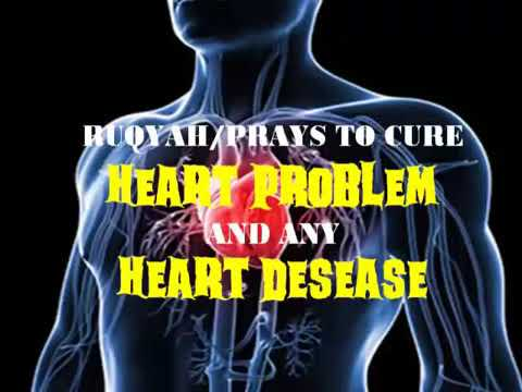 Strong Ruqyah for Heart Disease and heart blockage and pain in Body