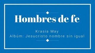 """Video thumbnail of """"Hombres de Fe - Krasia May (con letra)"""""""