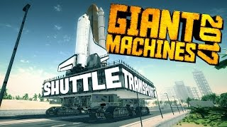 Giant Machines 2017 - Building & Transporting a Space Shuttle - Giant Machines 2017 Gameplay