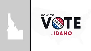 How To Vote In Idaho 2020
