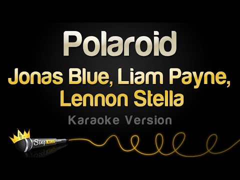 Jonas Blue, Liam Payne, Lennon Stella - Polaroid (Karaoke Version)