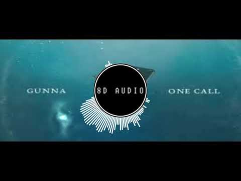 Gunna - One Call [8D AUDIO]