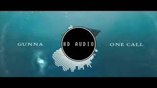 Gunna   One Call [8D AUDIO]