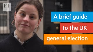 A brief guide to the UK general election   FT