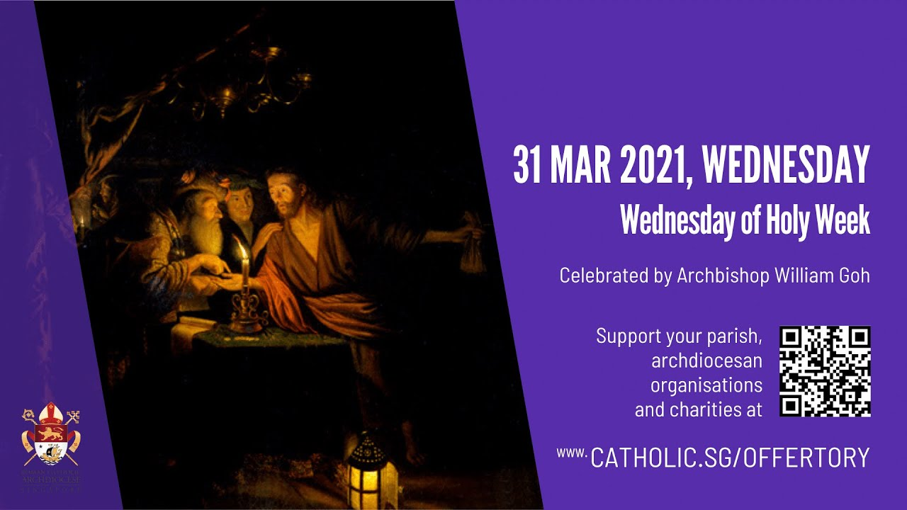 Catholic Mass 31st March 2021 Today Online at Singapore - Wednesday of Holy Week 2021