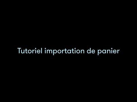 TUTO VIDEO MOLLATPRO - Importer un panier