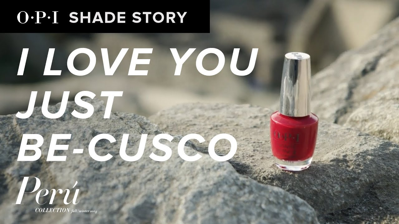 Video:Shade Story: I Love You Just Be-cusco | OPI Peru