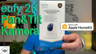 eufy 2K Pan Tilt Zoom Indoor Camera Homekit Secure Video kompatibel [Unboxing + Konfiguration]