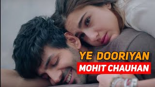 Ye Dooriyan (LYRICS) - Mohit Chauhan    Kartik   - YouTube