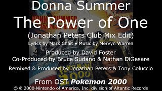 "Donna Summer - The Power of One (Jonathan Peters Club Mix Edit) LYRICS - HQ OST ""Pokemon 2000"""