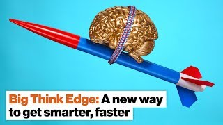 Big Think Edge: A new way to get smarter, faster | Victoria Brown