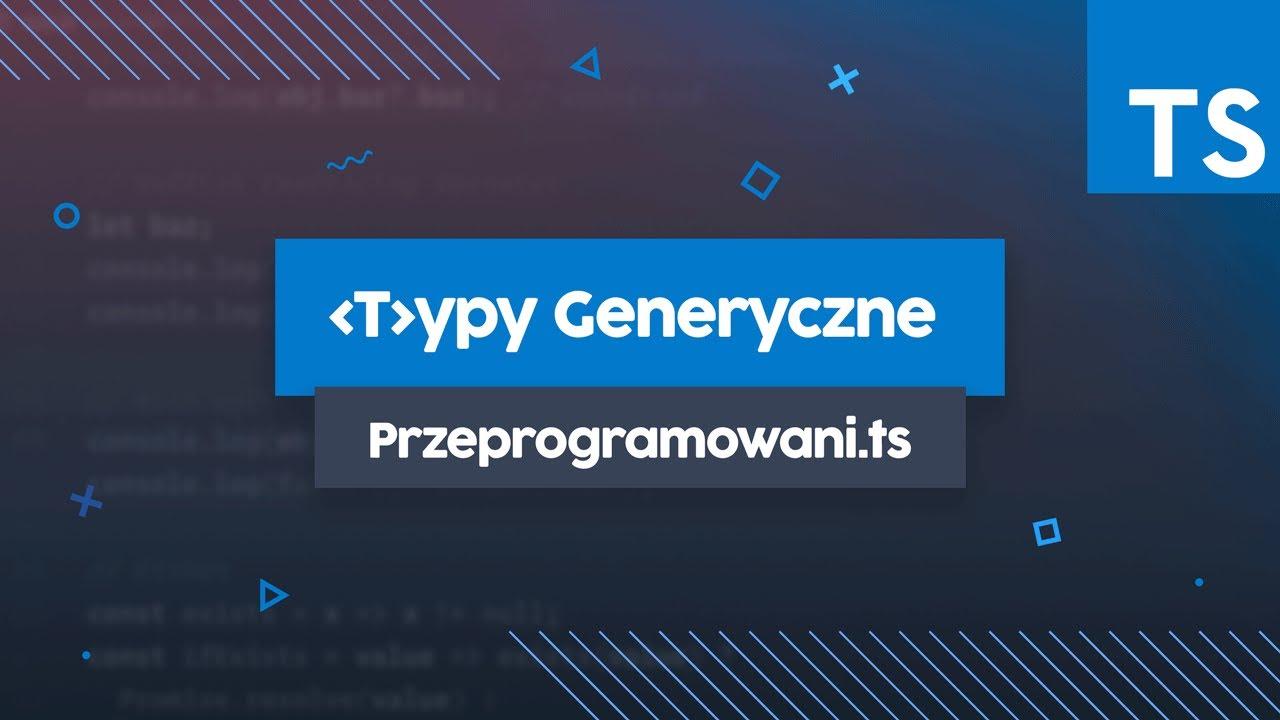 Typy generyczne w TypeScript | Przeprogramowani.ts #8 cover image