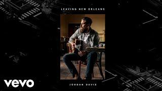 Jordan Davis - Leaving New Orleans (Audio)