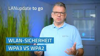 YouTube-Video LANupdate to go   WPA3 vs. WPA2