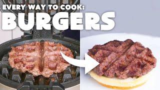 Every Way to Cook a Hamburger (42 Methods) | Bon Appétit