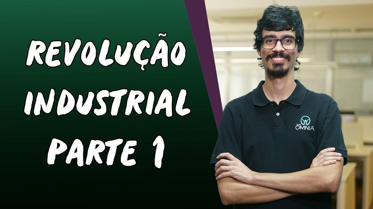 Revolução Industrial / Parte 1