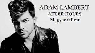 Adam Lambert - After Hours (magyar dalszöveg + MUSIC VIDEO)
