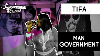 Tifa | Man Government | Jussbuss Mic Sessions | Season 1 | Episode 4