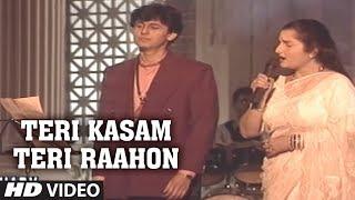 Teri Kasam Teri Raahon Mein Aakar Full Song Sonu Nigam