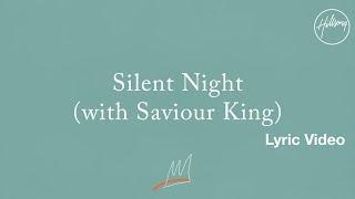 Silent Night (with Saviour King) Lyric Video - Hillsong Worship