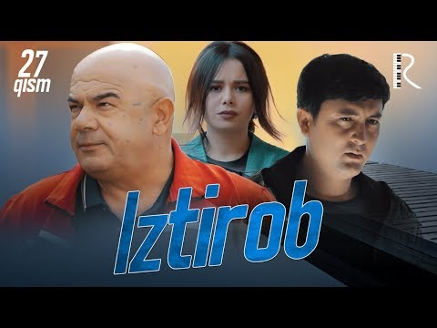 Iztirob (o'zbek serial) | Изтироб (узбек сериал) 27-qism