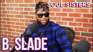 B. Slade Talks Gospel, Perfecting Your Craft, New Music, Acting + More