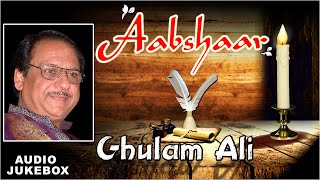 Ghulam Ali | Aabshaar | Superhit Ghazal Songs | Romantic & Sad Ghazal Songs | Jukebox