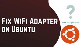 ubuntu 17 10 wifi adapter not found - Thủ thuật máy tính