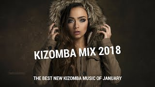 Kizomba Mix 2018 - The Best New Kizomba Music of January