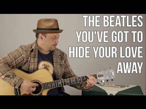 """The Beatles - How to Play """"You've Got To Hide Your Love Away"""" on Guitar - Easy Acoustic Songs"""