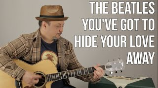 "The Beatles - How to Play ""You've Got To Hide Your Love Away"" on Guitar - Easy Acoustic Songs"
