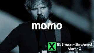 Ed Sheeran - Shirtsleeves