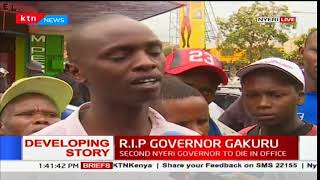 Nyeri residents mourn the loss of their governor, Dr. Wahome Gakuru