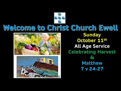 CCE All Age Service - Sunday 11th October Celebrating 'Harvest' & Looking At 'The House On The Rock'