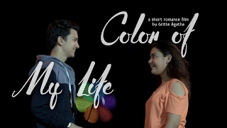 Color Of My Life - Short Movie Special Valentine (Endy Arfian - Chantiq Schagerl)