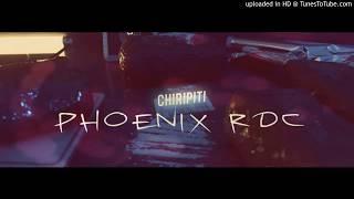 PHOENIX RDC   CHIRIPITI (AUDIO)