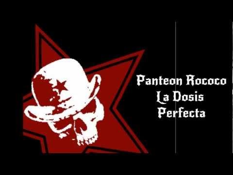 La Dosis Perfecta - Panteon Rococo ( con Letra)