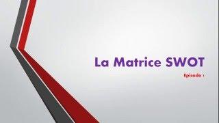 La matrice SWOT: Episode 1 شرح سهل بالدارجة المغربية