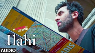 Ilahi Full Song | Yeh Jawaani Hai Deewani | Ranbir Kapoor, Deepika Padukone | Arijit Singh | Pritam - Download this Video in MP3, M4A, WEBM, MP4, 3GP