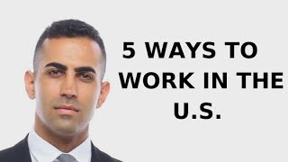 5 Ways to Work in the U.S. Legally