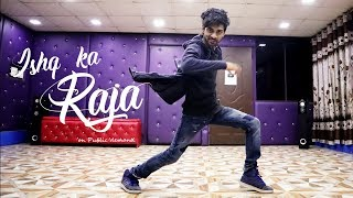 Ishq Ka Raja Dance Video   Addy Nagar   Cover By Ajay Poptron