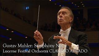Gustav Mahler: Symphony No. 3 (Lucerne Festival Orcherstra, Claudio Abbado)