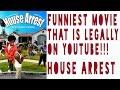 Download Video HOUSE ARREST: THE FUNNIEST MOVIE LEGALLY ON YOUTUBE