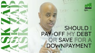 Best San Diego Realtor: Should I pay-off my debt or save for a down payment? Ask Zap Martin