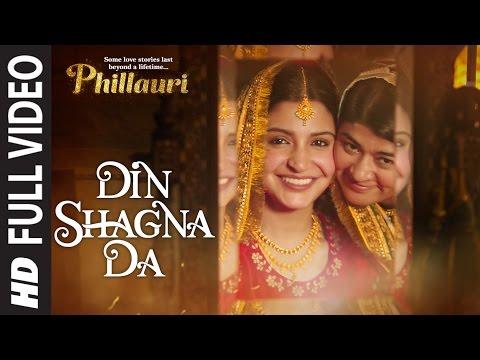 Download DinShagnaDa Full Video | Phillauri | Anushka Sharma, Diljit Dosanjh | Jasleen Royal HD Mp4 3GP Video and MP3