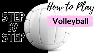 How to Play Volleyball for Beginners STEP-BY-STEP