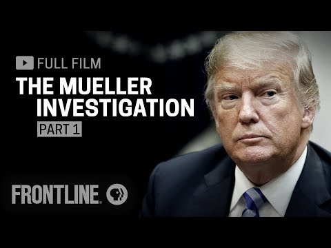 The Mueller Investigation, Pt.1. Frontline (2019)