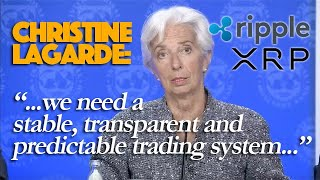 Ripple XRP: Christine Lagarde Says We Need A Stable, Transparent & Predictable Trading System
