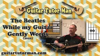 While my Guitar Gently Weeps - The Beatles - Acoustic Guitar Lesson (2020 version ft. my son Jason)
