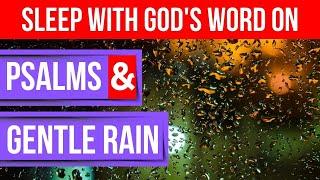 Sleep with God's Word on(Bible verses for sleep) powerful psalms & gentle rain – Peaceful Scriptures